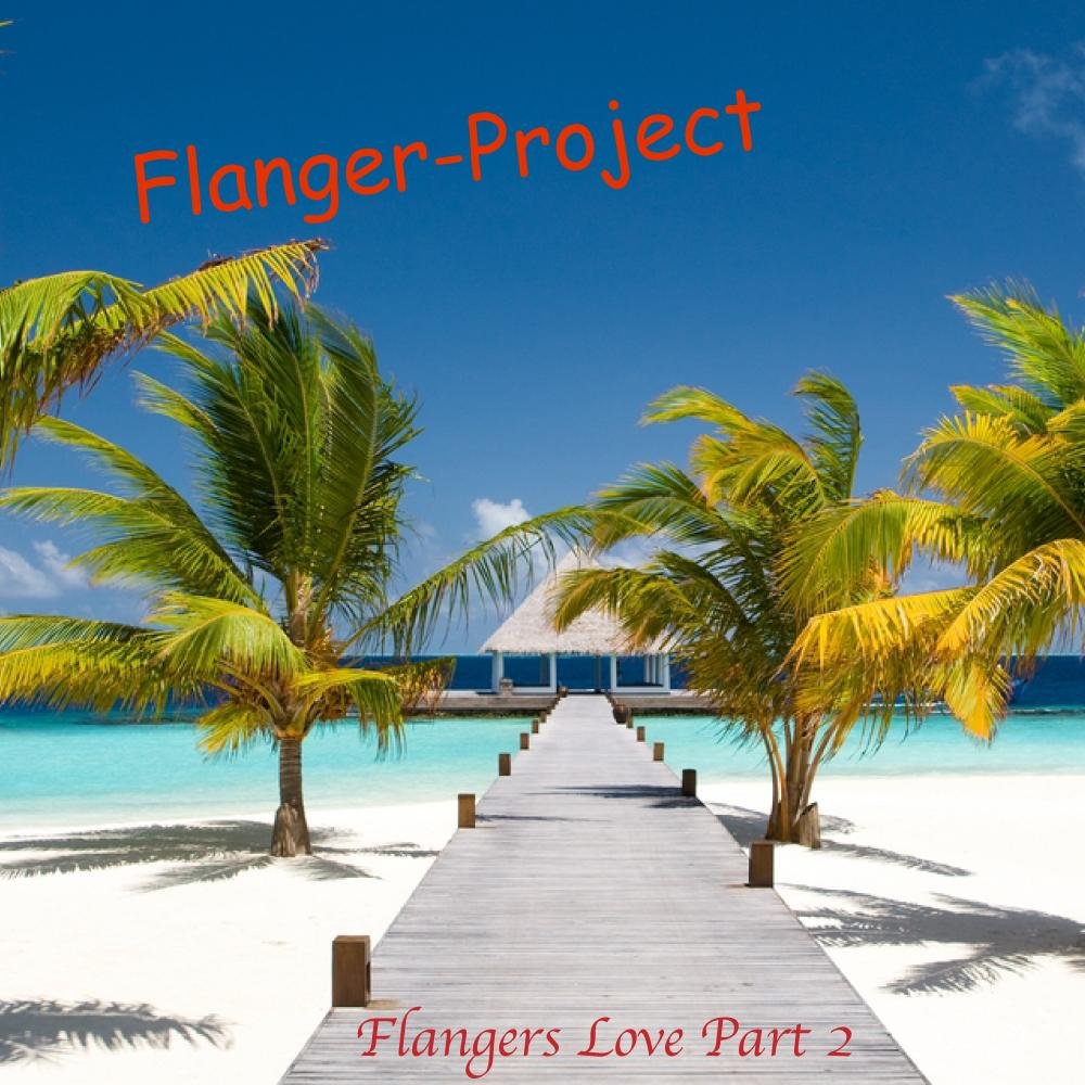 Flangers Love Part 2 another song for my darling. First release 2010